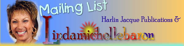 Lindamichellebaron & Harlin Jacque Publications Mailing LIst